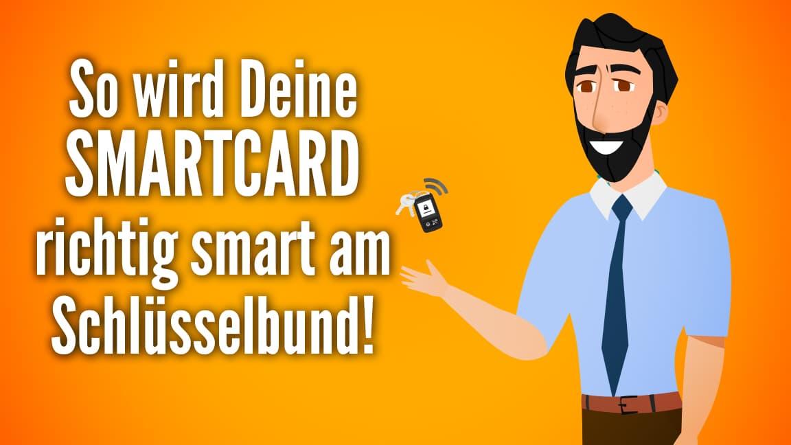 So wird deine Smartcard richtig smart am Schlüsselbund!